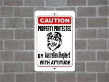Property protected by Australian Shepherd dog breed with attitude metal sign #B