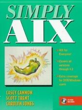 Simply Aix by Cannon, Casey, Jones, Carolyn, Trent, Scott