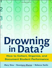 Drowning in Data?: How to Collect, Organize, and Document Student Performance by