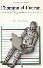 L'HOMME ET L'ECRAN - ASPECTS DE L'ERGONOMIE EN INFORMATIQUE / R. PATESSON