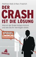 Der Crash ist die Lösung  Warum der finale Kollaps kommt und wie Sie Ihr Ve ...