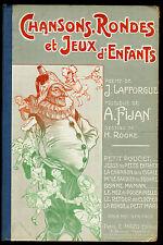 CHANSONS, RONDES et JEUX D'ENFANTS, Jules Lafforgue et A. Fijan. Fin XIX°
