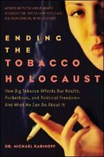 Ending the Tobacco Holocaust: How Big Tobacco Affects Our Health, Pocketbook and