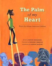 The Palm of My Heart : Poetry by African American Children by Davida...