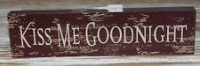 Primitive Vintage Look Shabby Wood KISS ME GOODNIGHT Red SMALL Sign Country