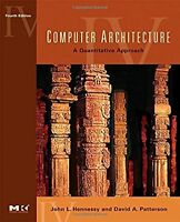 Computer Architecture A Quantitative Approach by John L. Hennessy