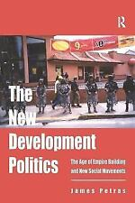 The New Development Politics: The Age of Empire Building and New Social Movement