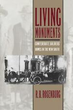 Living Monuments: Confederate Soldiers' Homes in the New South (Paperback or Sof