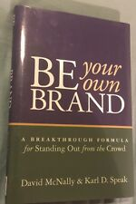 Be Your Own Brand : A Breakthrough Formula for Standing Out from the.... HC 2002