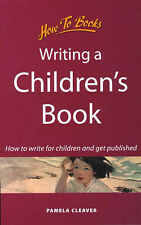 Very Good, Writing a Children's Book: How to Write for Children and Get Publishe