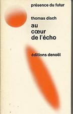 """THOMAS DISCH AU COEUR DE L'ECHO  """"PRESENCE DU FUTUR"""""""