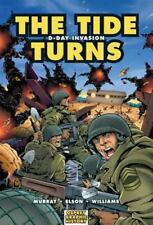 The Tide Turns: D-Day Invasion (Graphic History)