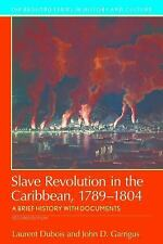 Slave Revolution in the Caribbean, 1789-1804 : A Brief History 2nd ed NEW