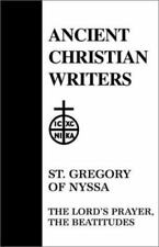 Ancient Christian Writers: St. Gregory of Nyssa, the Lord's Prayer, the...