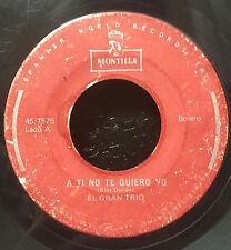 """El Gran Trio - Suenos De Mi Vida / A Ti No Te Quiero Yo 7"""" VG- Latin Rare"""