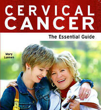 Cervical Cancer: The Essential Guide by Mary Lunnen (Paperback, 2010)