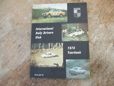 IRDC 1974 INTERNATIONAL RALLY DRIVERS CLUB RALLYING YEARBOOK ( 1973 REVIEW )