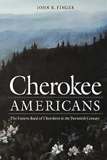 Indians of the Southeast Ser.: Cherokee Americans : The Eastern Band of...