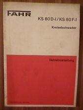 Fahr Kreiselschwader KS80 D-I / KS80 F-I Betriebsanleitung