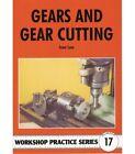 Gears & Gear Cutting (Workshop Practice Series 17) New Paperback Book Ivan Law