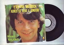 Hervé Vilard - t'es pas dietrich - adieu et vive l'amour -disque 45 tours