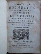 HEINECCIUS : ELEMENTA JURIS CIVILIS INSTITUTIONUM... Naples, 1764