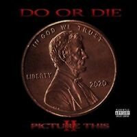 Do or Die - Picture This 2 [New & Sealed] CD