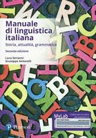 Manuale di linguistica italiana. Storia, attualità, gramm... - Serianni Luca,...