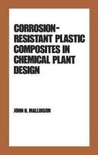Corrosion-Resistant Plastic Composites in Chemical Plant Design (Plastics Engin