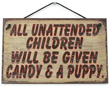 5x8 Sign All Unattended Children Given Candy & Puppy Waiting Room Area Business
