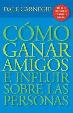 Como ganar amigos e influir sobre las personas/ How to Win Friends & Influenc...