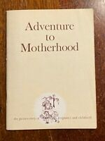 "1960 Book ""Adventure to Motherhood"" Pregnancy & Birth Kaiser Med Honolulu Hawaii"