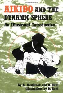 Aikido and the Dynamic Sphere: An Illustrated Intr