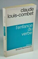 """LOUIS-COMBET Claude """"L'enfance du verbe"""" Flammarion, coll. """"Textes"""", 1975"""
