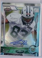 AUSTIN HILL  2015 Topps Chrome REFRACTOR Rookie AUTO /150 - Jets RC