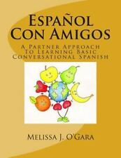 Espaol Con Amigos: A Partner Approach To Learning Basic Conversational Spanish