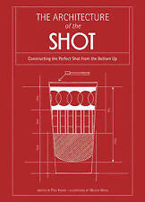 Architecture of the Shot: Constructing the Perfect Shots and Shooters from the B