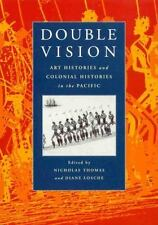 Double Vision : Art Histories and Colonial Histories in the Pacific (1999,...