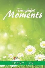 Thoughtful Moments by Jenny Lyn (2014, Paperback)