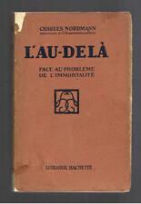 L'AU DELA FACE AU PROBLEME DE L'IMMORTALITE CHARLES NORDMANN 1927