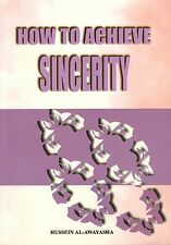 How to Achieve Sincerity  by Hussein Al-Awayasha
