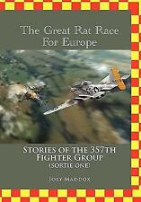 The Great Rat Race for Europe : Stories of the 357th Fighter Group Sortie...