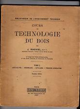 Cours de Technologie du Bois  Tome 1 -  J.Masviel  Dunod - 1937 - Menuiserie...