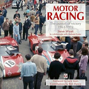 Motor Racing: The Pursuit of Victory 1963 to 1972 by Steve Wyatt Book The Cheap