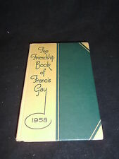 THE FRIENDSHIP BOOK OF FRANCIS GAY A THOUGHT FOR EACH DAY IN 1958 H/B DC THOMSON