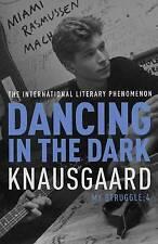 Knausgaard, Karl Ove, Dancing in the Dark: My Struggle Book 4 (Knausgaard), Very