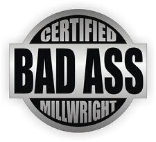 Certified Bad Ass Millwright Hard Hat Decal / Helmet Sticker Label Machinery