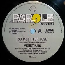 VENETIANS 45RPM SO MUCH FOR LOVE / 10 FREE POSTAGE IN AUSTRALIA