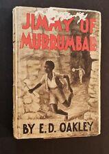 E D Oakley - Jimmy Of Murrumbar - hb c1949 - Australian Black Tracker Story
