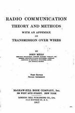 Radio Communication, Theory and Methods, with an Appendix on Transmission...